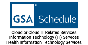 GSA Schedule: Cloud or Cloud IT Related Services, Information Technology Services, Health Information Technology Services